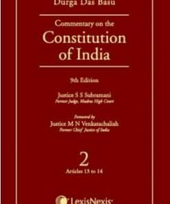 Lexis Nexis's Commentary on the Constitution of India; Vol 2 ; (Covering Articles 13 to 14) by D D Basu - 9th Edition 2014