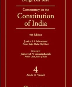Lexis Nexis's Commentary on the Constitution of India; Vol 4 ; (Covering Article 19 (Contd.)) by D D Basu - 9th Edition 2014