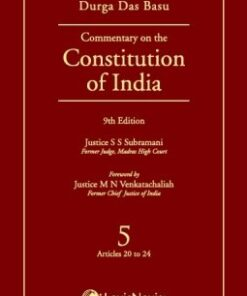 Lexis Nexis's Commentary on the Constitution of India; Vol 5 ; (Covering Articles 20 to 24) by D D Basu - 9th Edition 2015