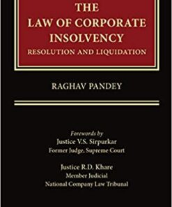 Thomson's The Law of Corporate Insolvency - Resolution and Liquidation by Raghav Pandey - 1st Edition 2021