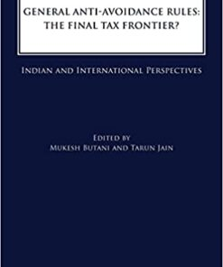 Thomson's General Anti-Avoidance Rules: The Final Tax Frontier? by Mukesh Butani - 1st Edition 2021