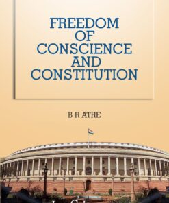 LJP's Freedom of Conscience and Constitution by B R Atre - Edition 2021
