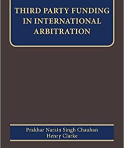 Thomson's Third Party Funding in International Arbitration by Prakhar Narain Singh Chauhan - 1st Edition 2021