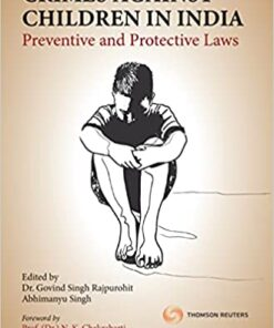 Thomson's Crimes against Children in India - Preventive and Protective Laws by Dr. Govind Singh Rajpurohit - 1st Edition 2021