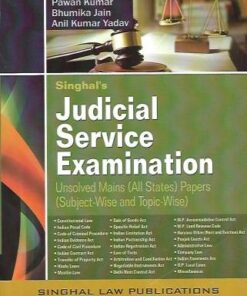 Singhal's Judicial Service Examination (Unsolved Mains) by Pawan Kumar - 2nd Edition 2021