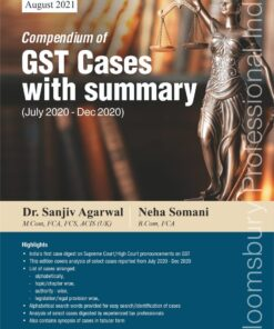 Bloomsbury's Compendium of GST Cases with Summary Part 2021A by Dr. Sanjiv Agarwal - 6th Edition August 2021