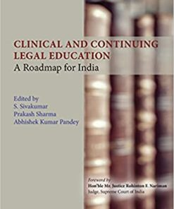 Thomson's Clinical and Continuing Legal Education - A Roadmap for India by Prakash Sharma - 1st Edition 2021