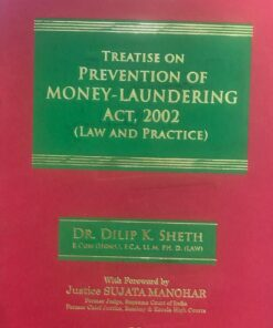 Snow white's Treatise on Prevention of Money-Laundering Act, 2002 by Dr. Dilip K. Sheth - Edition August 2021