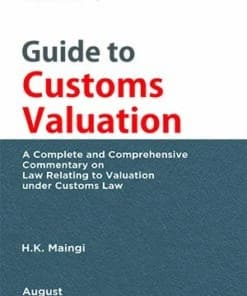 Taxmann's Guide to Customs Valuation by H.K. Maingi - 1st Edition August 2021