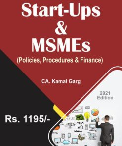 Bharat's Start-Ups & MSMEs (Policies, Procedures and Finance) By CA. Kamal Garg - 1st Edition 2021