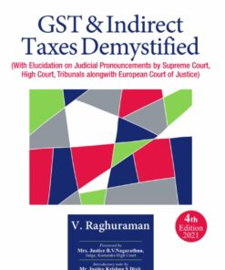 Commercial's GST & Indirect Tax Principles Demystified by V. Raghuraman - 4th Edition 2021