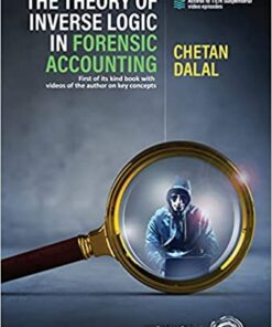 Oakbridge's The Theory of Inverse Logic in Forensic Accounting by Chetan Dalal - 1st Edition 2021
