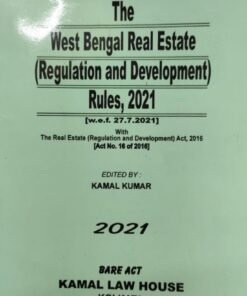 Kamal's The West Bengal Real Estate (Regulation and Development) Rules, 2021 by Kamal Kumar - Edition 2021