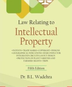 Lexis Nexis's Law Relating to Intellectual Property by Dr B L Wadehra - 5th Edition 2016