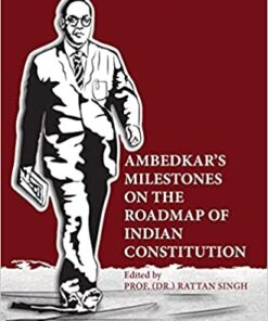 Thomson's Ambedkar's Milestones on the Roadmap of Indian Constitution by Prof. (Dr.) Rattan Singh - 1st Edition 2021