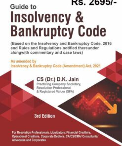 Bharat's Guide to Insolvency & Bankruptcy Code by Dr. D. K. Jain - 3rd Edition 2021
