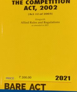 Commercial's The Competition Act, 2002 (Bare Act) - Edition 2021