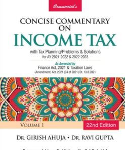 Commercial's Commentary on Income Tax By Dr Girish Ahuja Dr Ravi Gupta - 22nd Edition 2021