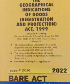 Commercial's The Geographical Indications of Goods (Registration and Protection) Act, 1999 (Bare Act) - Edition 2022